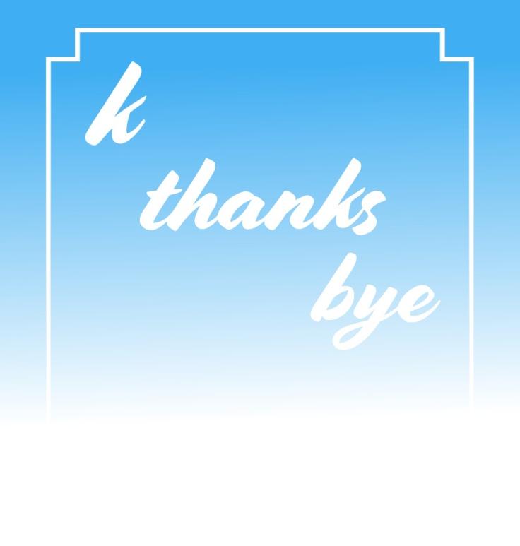 k thanks